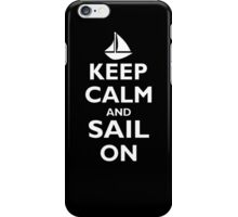 Keep Calm And Sail On  iPhone Case/Skin