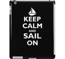 Keep Calm And Sail On  iPad Case/Skin
