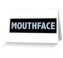 mouthface Greeting Card