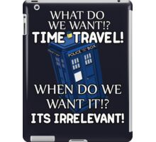 We Want Time Travel iPad Case/Skin