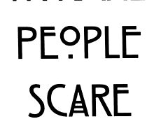 People scare me by FunShop
