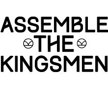 ASSEMBLE the KINGSMEN by K Thomson