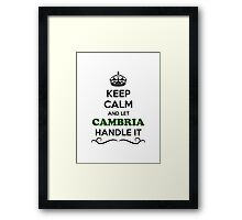 Keep Calm and Let CAMBRIA Handle it Framed Print