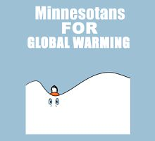 Minnesotans - Global Warming Unisex T-Shirt