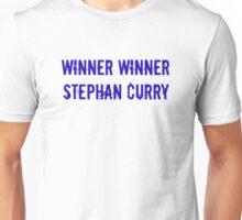 Winner Winner Stephan Curry Unisex T-Shirt