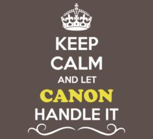 Keep Calm and Let CANON Handle it Kids Clothes