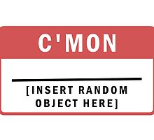 C'Mon [Blank] Name Tag by tabtimm