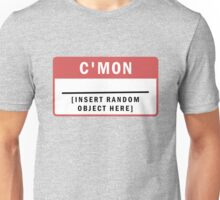 C'Mon [Blank] Name Tag Unisex T-Shirt