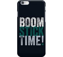 Boomstick Time! iPhone Case/Skin