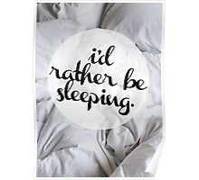 I'D RATHER BE SLEEPING Poster