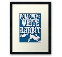 Follow The White Rabbit Alice in Wonderland T Shirt Framed Print