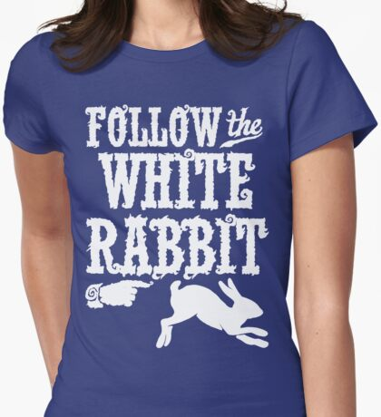 Follow The White Rabbit Alice in Wonderland T Shirt Womens Fitted T-Shirt