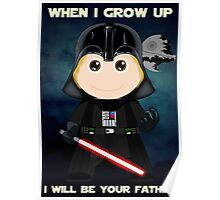 When I grow up, I will be your father Poster