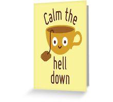 Calm Down Greeting Card