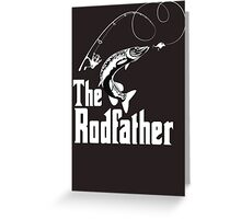 The Rodfather Fishing T Shirt Greeting Card