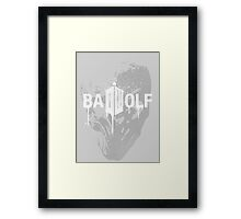 Don't forget about Bad Wolf Framed Print