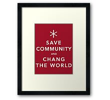 Save Community & Chang the World Framed Print
