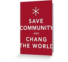 Save Community & Chang the World Greeting Card