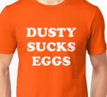 Dusty Sucks Eggs Unisex T-Shirt