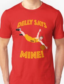Delly Says Mine! T-Shirt