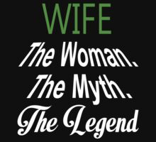 Wife The Woman The Myth The Legend - Unisex Tshirt by crazyshirts2015