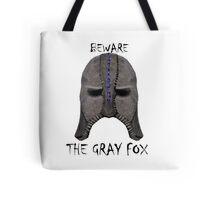 Beware the Gray Fox Tote Bag