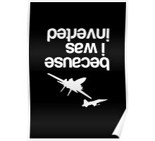 """Because I was inverted"", Top Gun inspired - WHITE VERSION Poster"