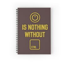 Power is nothing without Control Spiral Notebook