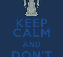 Keep Calm and Don't Blink - Weeping Angels - Doctor Who by merioris