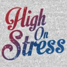 High on Stress by buud