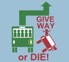 Give Way or DIE! by BlokeyAarsevark