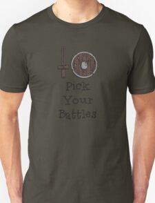 Pick Your Battles T-Shirt