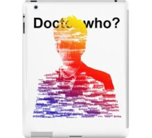 Doctor who? iPad Case/Skin