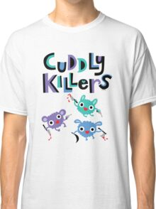 Cuddly Killers Classic T-Shirt