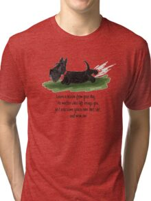 Learn a lesson from your dog . . . Tri-blend T-Shirt