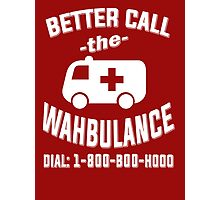 Better call the wahbulance - dial 1800 boo hoo Photographic Print