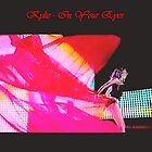Riviera Visual - Kylie - In Your Eyes by RIVIERAVISUAL