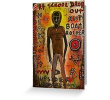 Art School drop Out and Boat Rocker Greeting Card