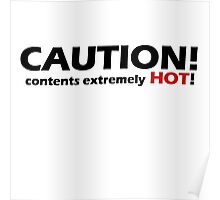 Caution I AM HOT Poster