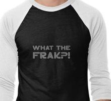 What the frak Men's Baseball ¾ T-Shirt