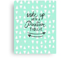 Positive Thought Canvas Print