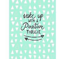 Positive Thought Photographic Print
