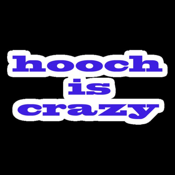 hooch is crazy by Michael Eyssens