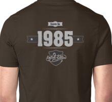 Born in 1985 (Light&Darkgrey) Unisex T-Shirt