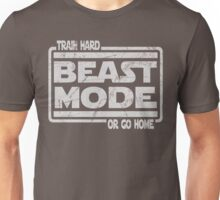 Beast Mode - Train Hard Or Go Home Unisex T-Shirt