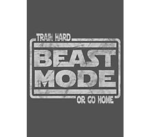 Beast Mode - Train Hard Or Go Home Photographic Print