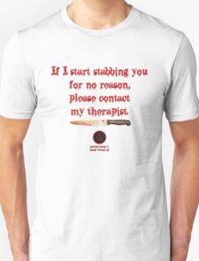 If I start stabbing... T-Shirt