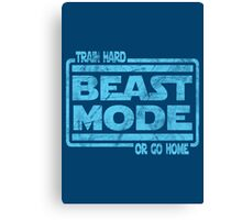 Beast Mode - Train Hard Or Go Home Canvas Print