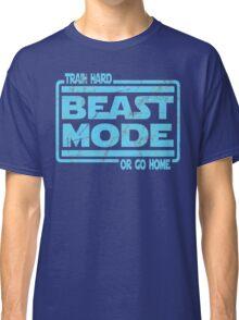 Beast Mode - Train Hard Or Go Home Classic T-Shirt