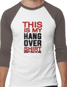 This is my hang over shirt, don't talk to me Men's Baseball ¾ T-Shirt